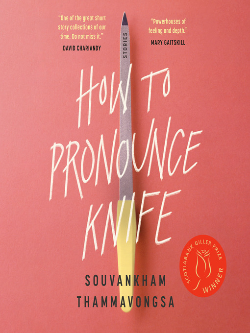 Title details for How to Pronounce Knife by Souvankham Thammavongsa - Wait list