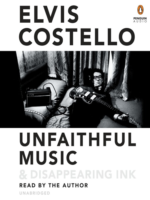 Title details for Unfaithful Music & Disappearing Ink by Elvis Costello - Available