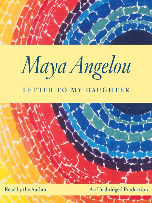 Title details for Letter to My Daughter by Maya Angelou - Wait list