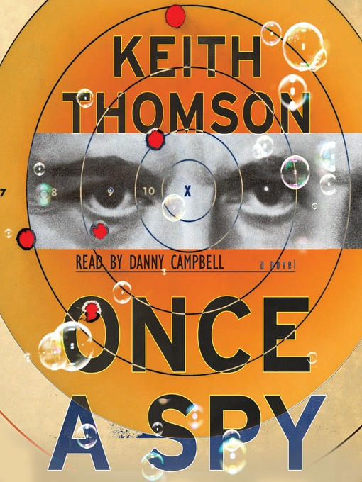 Title details for Once A Spy by Keith Thomson - Available