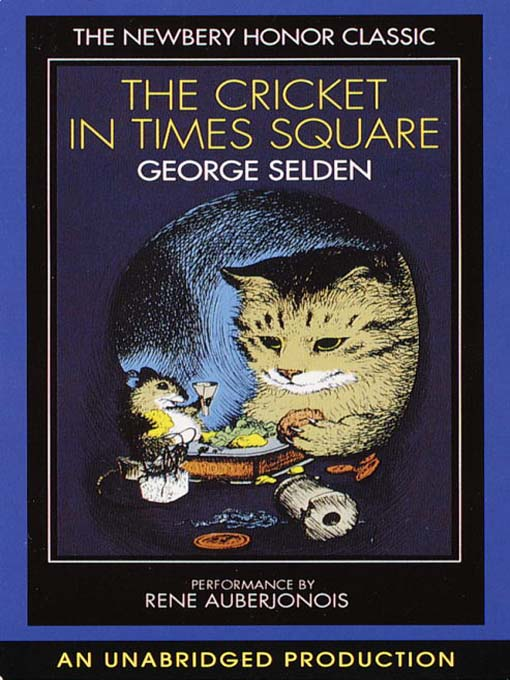 Title details for The Cricket in Times Square by George Selden - Available