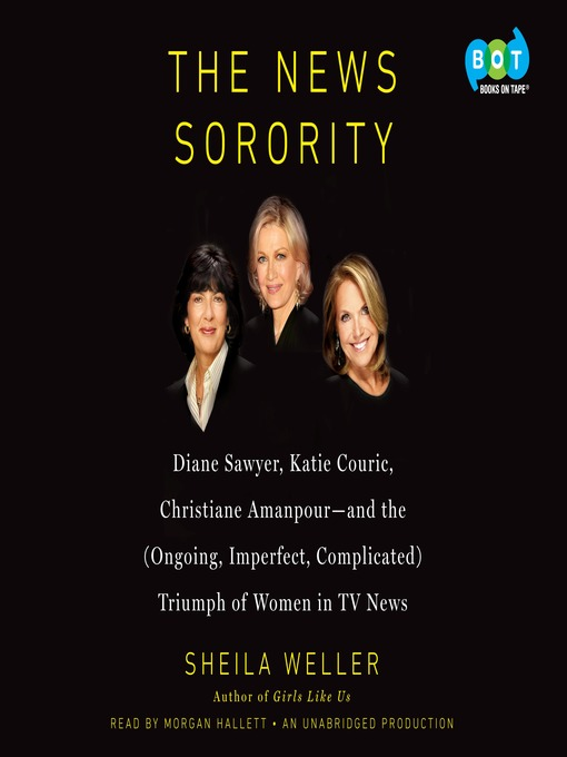 Title details for The News Sorority by Sheila Weller - Available