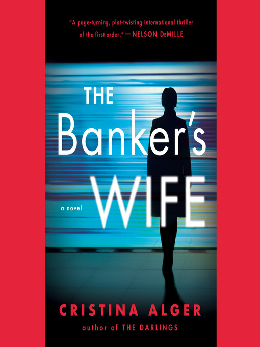 Title details for The Banker's Wife by Cristina Alger - Available