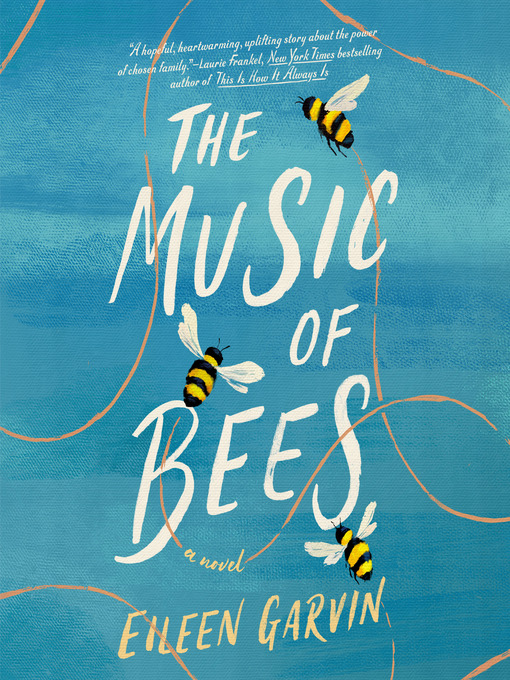 Title details for The Music of Bees by Eileen Garvin - Wait list