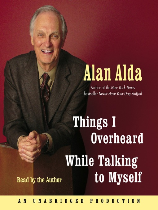 Title details for Things I Overheard While Talking to Myself by Alan Alda - Available