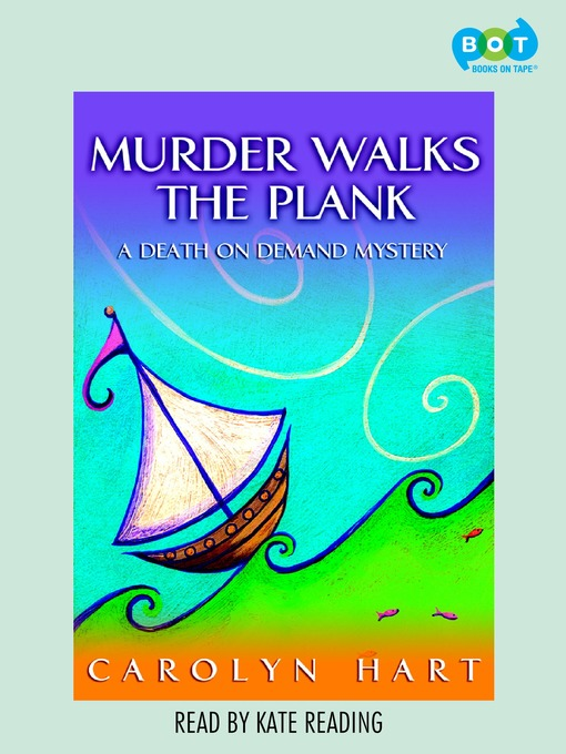 Title details for Murder Walks the Plank by Carolyn Hart - Available