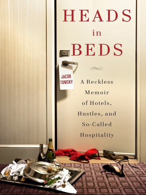 Title details for Heads in Beds by Jacob Tomsky - Available