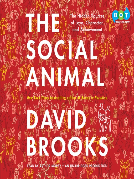 Title details for The Social Animal by David Brooks - Available
