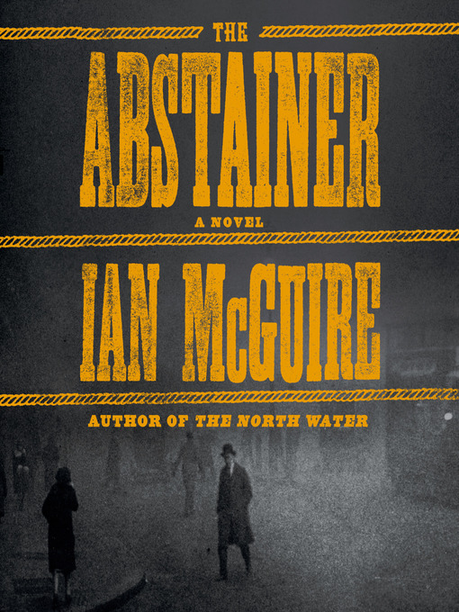 Title details for The Abstainer by Ian McGuire - Available