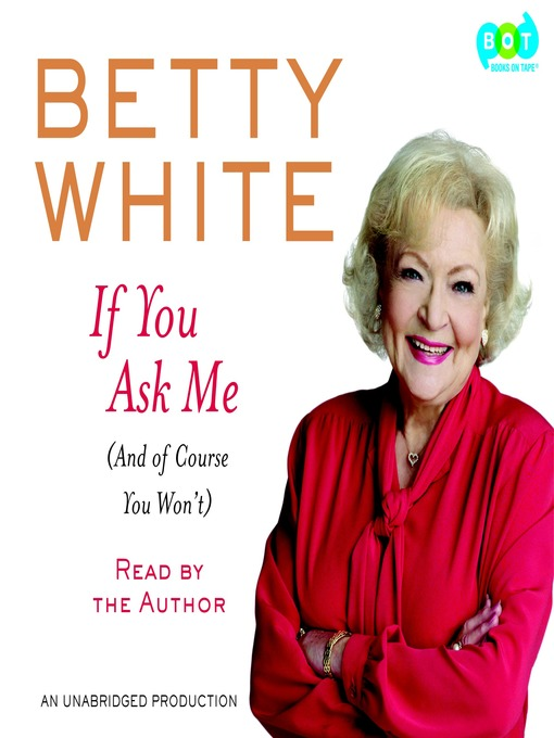 Title details for If You Ask Me by Betty White - Available