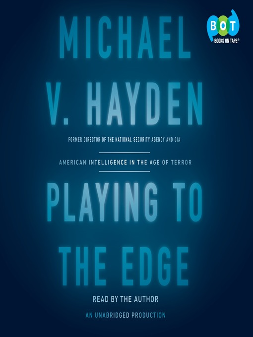 Title details for Playing to the Edge by Michael V. Hayden - Available