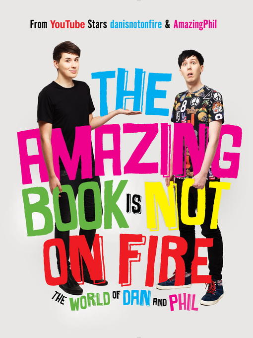 Title details for The Amazing Book Is Not on Fire by Dan Howell - Wait list
