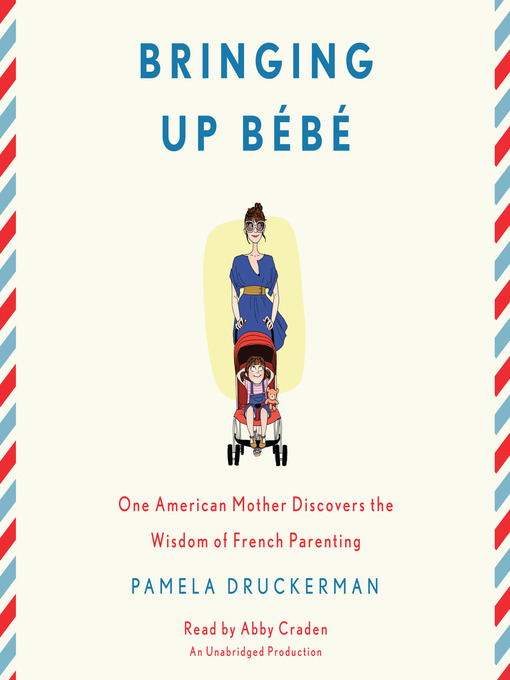 Title details for Bringing Up Bébé by Pamela Druckerman - Wait list