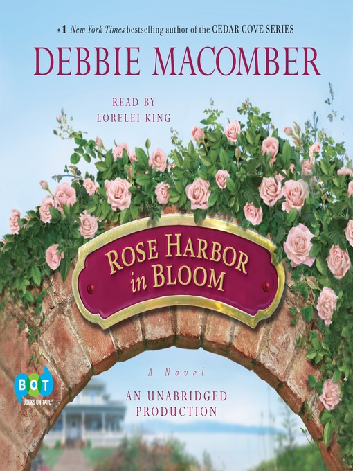 Title details for Rose Harbor in Bloom by Debbie Macomber - Available