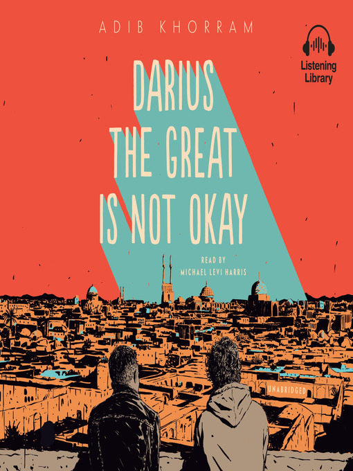 Title details for Darius the Great Is Not Okay by Adib Khorram - Available