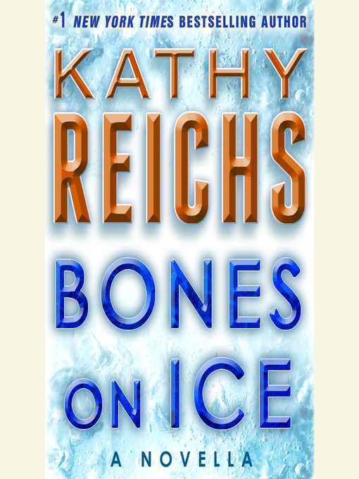 Title details for Bones on Ice by Kathy Reichs - Wait list
