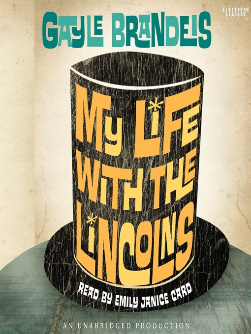 Title details for My Life with the Lincolns by Gayle Brandeis - Available
