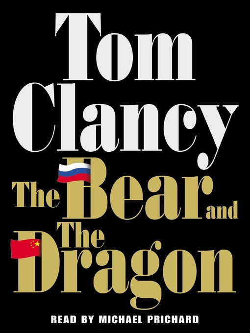 Title details for The Bear and the Dragon by Tom Clancy - Available