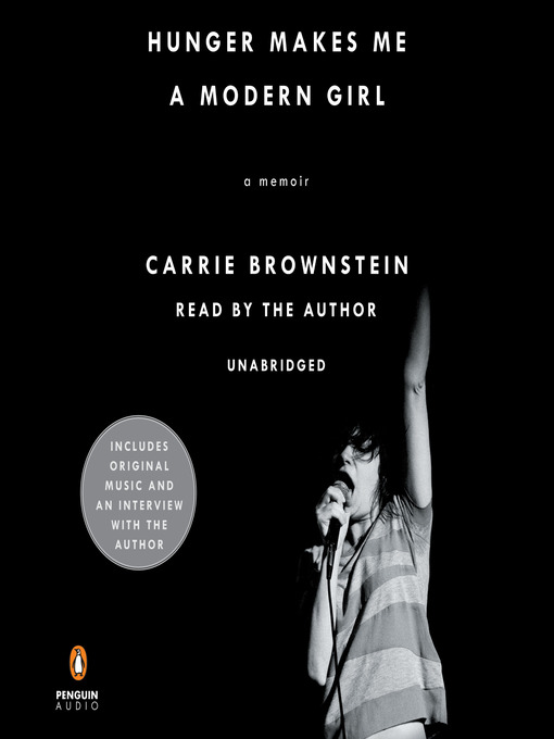 Title details for Hunger Makes Me a Modern Girl by Carrie Brownstein - Wait list