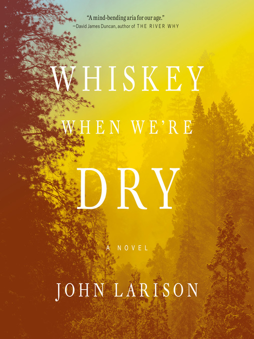 Title details for Whiskey When We're Dry by John Larison - Wait list