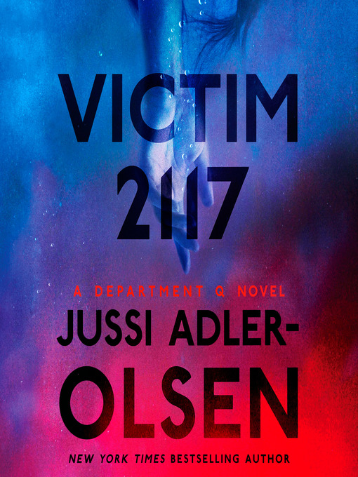 Title details for Victim 2117 by Jussi Adler-Olsen - Available