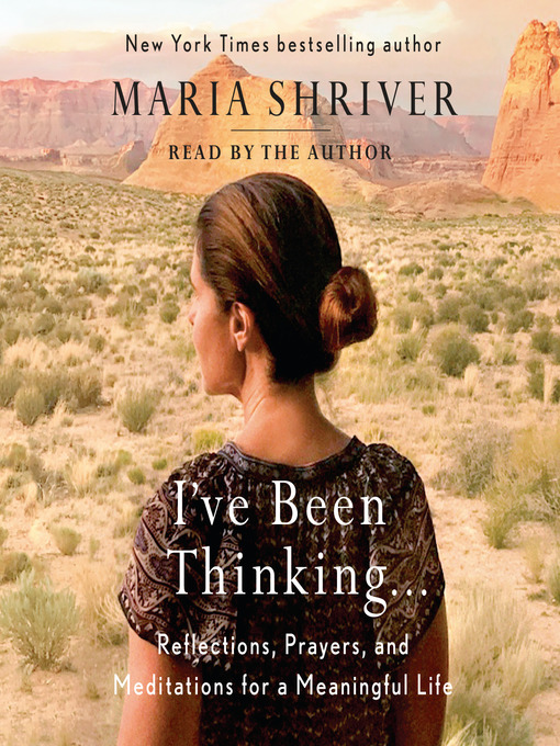 Title details for I've Been Thinking . . . by Maria Shriver - Available