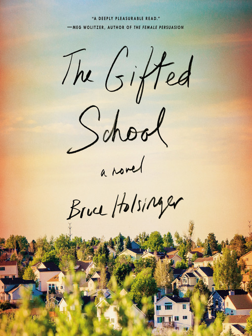 Title details for The Gifted School by Bruce Holsinger - Available