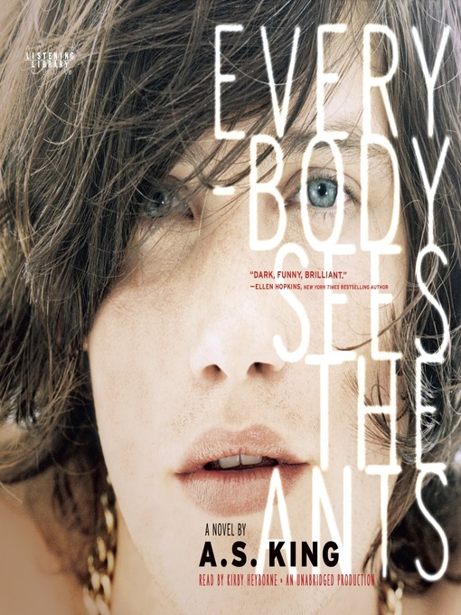 Title details for Everybody Sees the Ants by A.S. King - Available