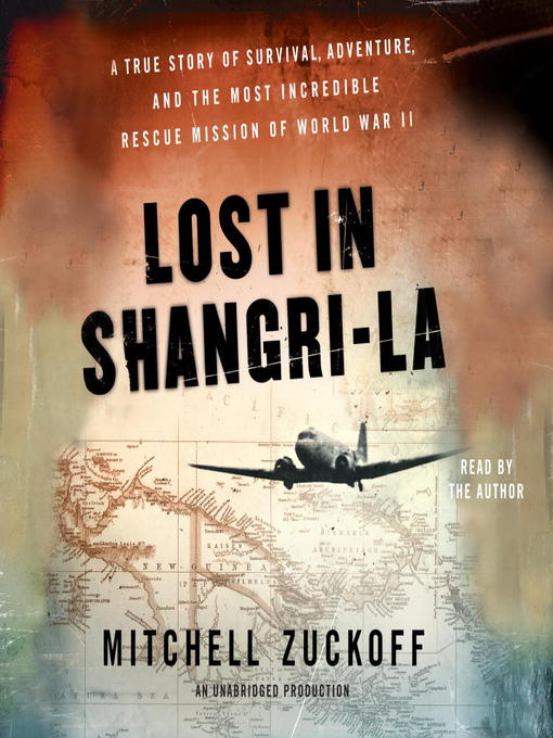 Title details for Lost in Shangri-La by Mitchell Zuckoff - Wait list