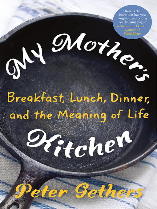 Title details for My Mother's Kitchen by Peter Gethers - Available