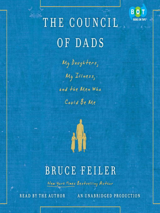 Title details for The Council of Dads by Bruce Feiler - Available