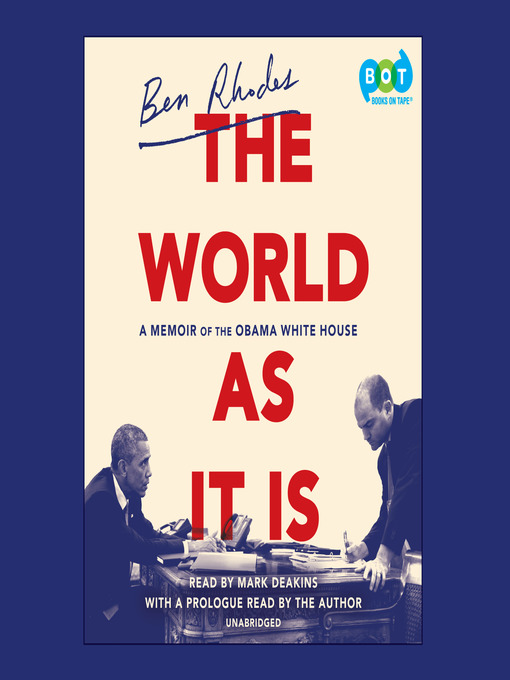 Title details for The World as It Is by Ben Rhodes - Available