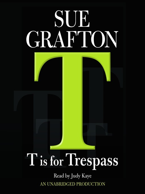 "Title details for ""T"" is for Trespass by Sue Grafton - Wait list"