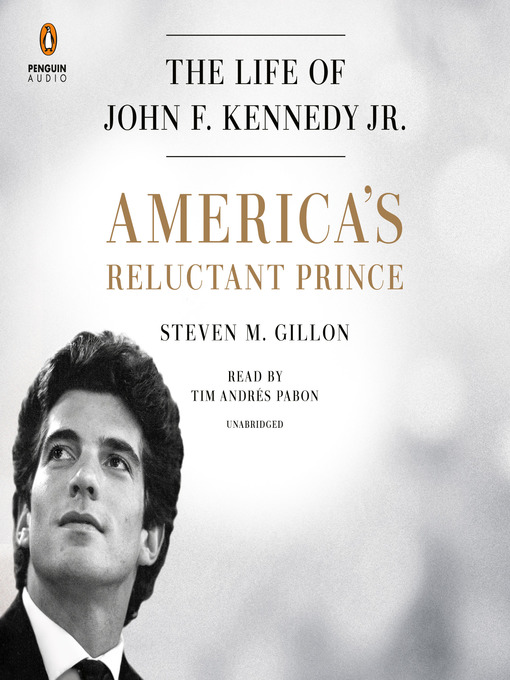 Title details for America's Reluctant Prince by Steven M. Gillon - Wait list