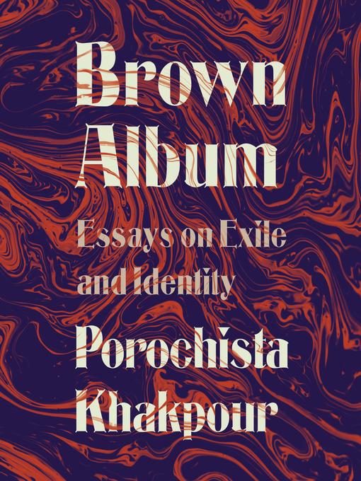 Title details for Brown Album by Porochista Khakpour - Available