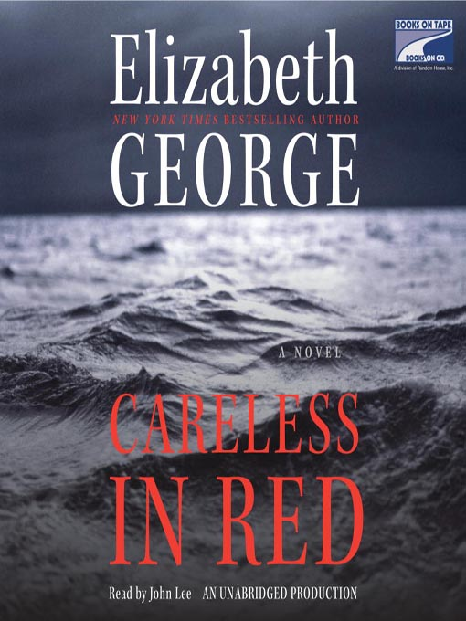 Title details for Careless in Red by Elizabeth George - Available