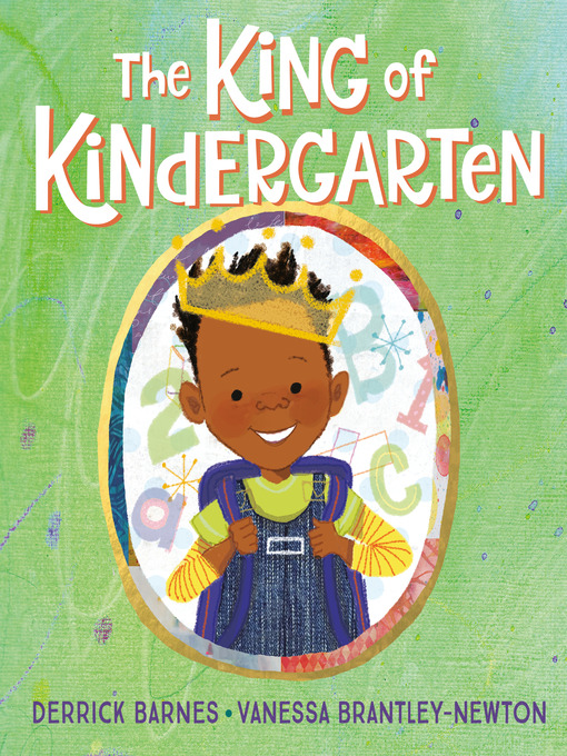 Title details for The King of Kindergarten by Derrick Barnes - Wait list