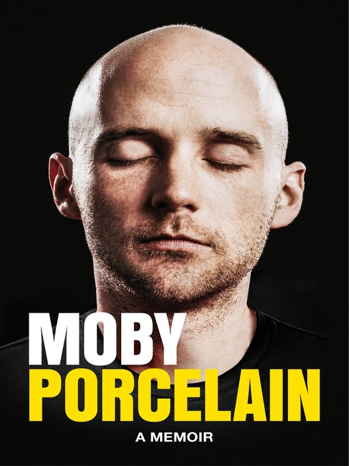 Title details for Porcelain by Moby - Wait list