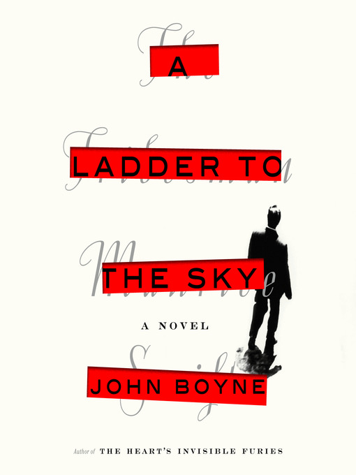 Title details for A Ladder to the Sky by John Boyne - Available