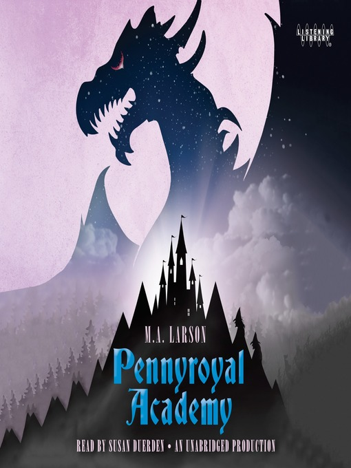 Title details for Pennyroyal Academy by M. A. Larson - Available