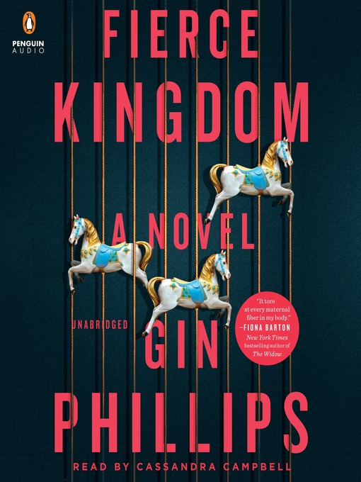 Title details for Fierce Kingdom by Gin Phillips - Available