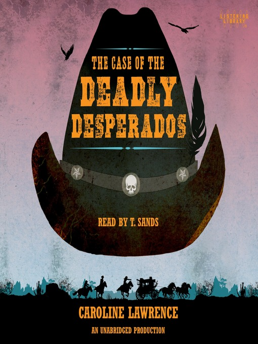 The Case Of The Deadly Desperadoes
