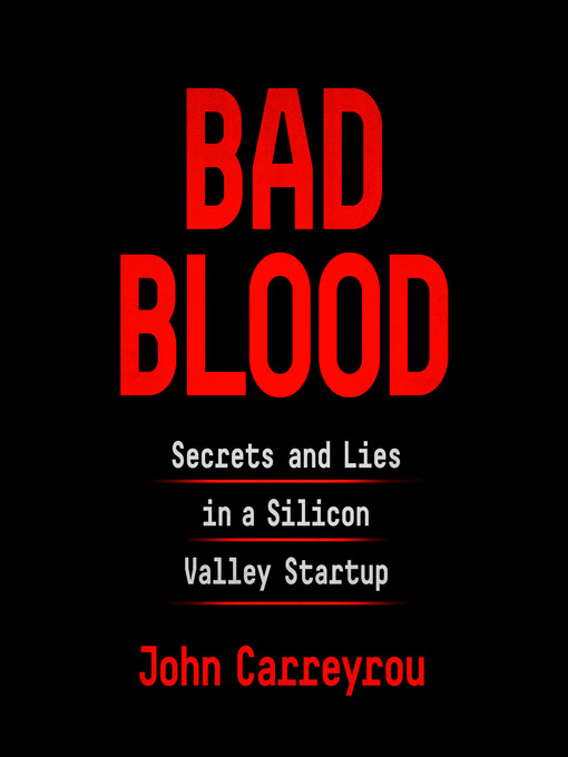Title details for Bad Blood by John Carreyrou - Wait list