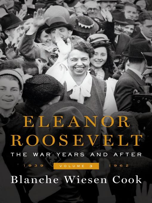 Eleanor Roosevelt, Volume 3 - Pima County Public Library OverDrive ...