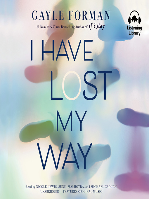 Title details for I Have Lost My Way by Gayle Forman - Available