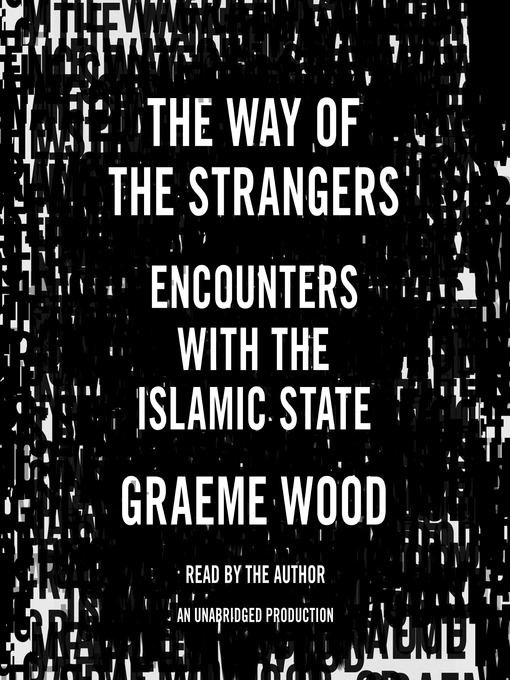 Title details for The Way of the Strangers by Graeme Wood - Wait list
