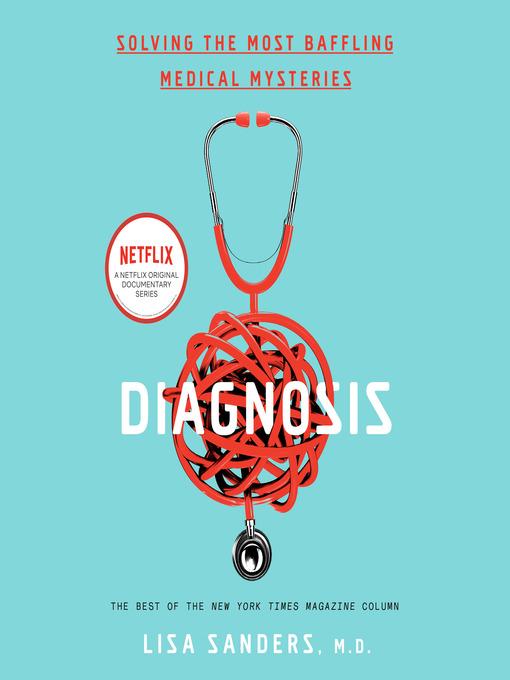Title details for Diagnosis by Lisa Sanders - Wait list
