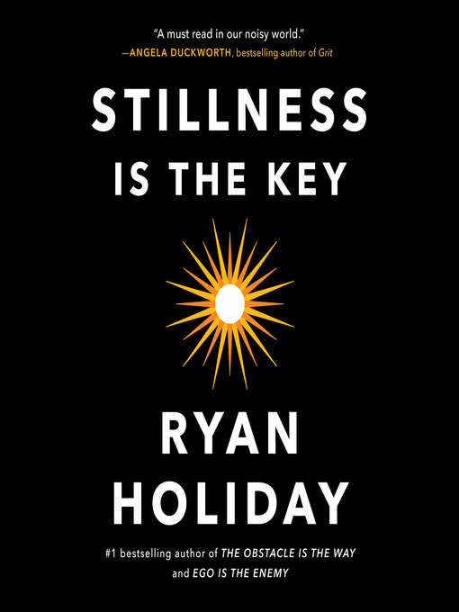 Title details for Stillness Is the Key by Ryan Holiday - Wait list