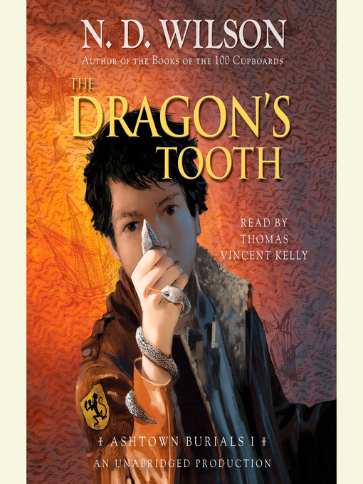 Title details for The Dragon's Tooth by N. D. Wilson - Available