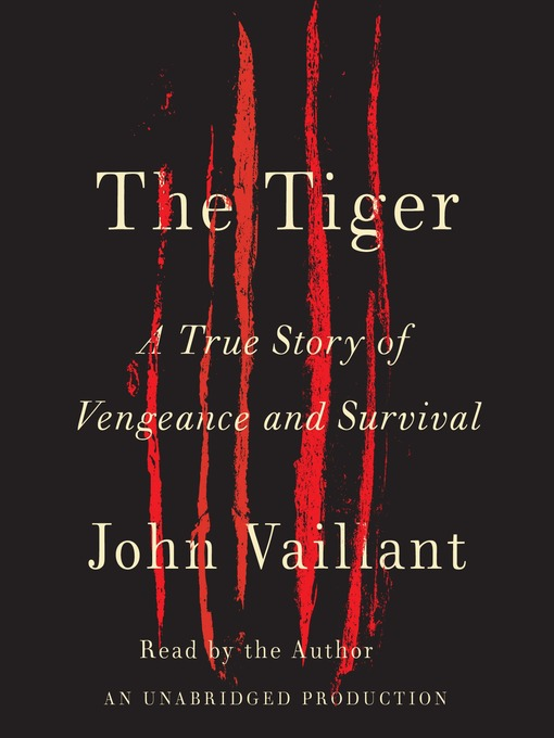 Title details for The Tiger by John Vaillant - Wait list
